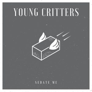 Young Critters – Sedate Me (EP)